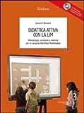 Didattica attiva con la LIM. Metodologie, strumenti e materiali. Con CD-ROM