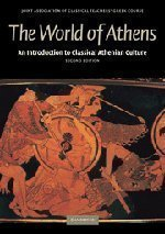The World of Athens: An Introduction to Classical Athenian Culture (Reading Greek) 2nd edition by Joint Association of Classical Teachers (2008) Paperback