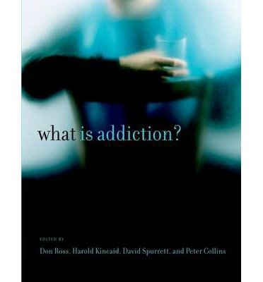 [(What is Addiction?)] [Author: Don Ross] published on (March, 2010) pdf