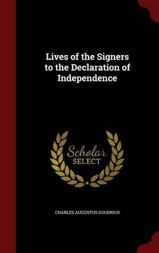 Lives of the Signers to the Declaration of Independence by Charles Augustus Goodrich (2015-08-11)