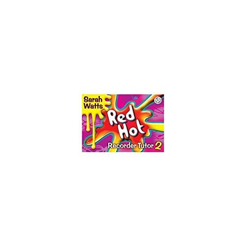 Red Hot Recorder - Watts: Red Hot Recorder Tutor 2 (Descant) Pupil's Book & CD