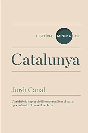 Historia mínima de Catalunya (Historias mínimas) (Catalan Edition ...