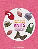 Very Easy Circular Knits, Betty Barnden, 157120427X