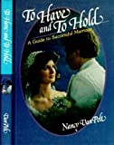 To Have and to Hold : A Guide to Successful Marriage, Van Pelt, Nancy L., 0812702972