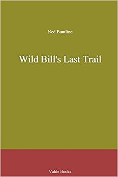 Wild Bill's Last Trail by Ned Buntline (2009-10-19)