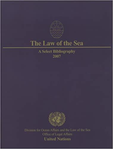 Law Of The Sea A Select Bibliography 2007 United Nations