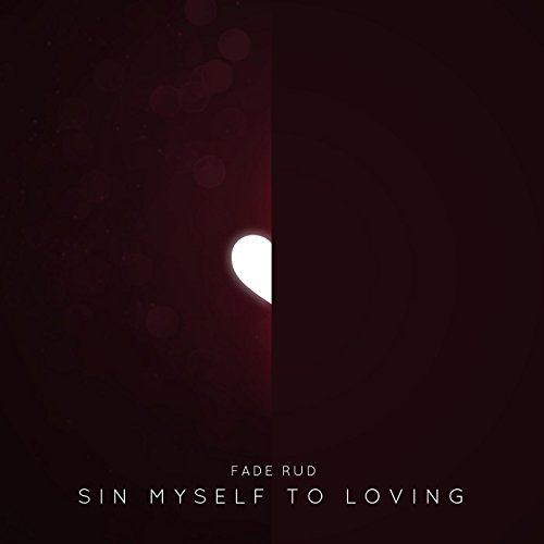 Sin Myself to Loving