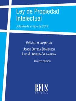 Ley de propiedad intelectual: Actualizada a mayo de 2019 por Anguita Villanueva, Luis Antonio,Ortega Doménech, Jorge