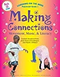 Making Connections : Movement, Music and Literacy, Haraksin-Probst, Lizabeth and Hutson-Brandhagen, Janet, 1573793191
