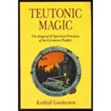 Teutonic Magic: A Guide to Germanic Divination, Lore and Magic (Llewellyn's Teutonic Magick Series)