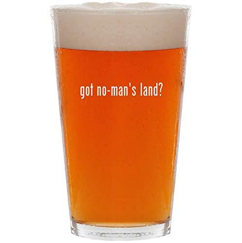 got no-man's land? - 16oz Pint Beer Glass