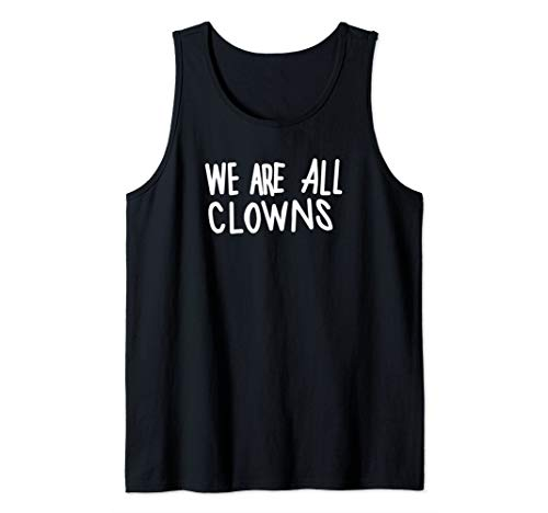We Are All Clowns Halloween Costume Tank ()