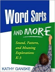 Word Sorts and More Publisher: The Guilford Press; Tch editio