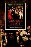 The Camb Companion to George Eliot (Cambridge Companions to Literature)