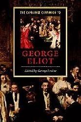 The Cambridge Companion to George Eliot (Cambridge Companions to Literature)