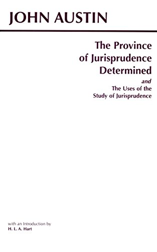 The Province of Jurisprudence Determined and The Uses of the Study of Jurisprudence (Hackett Classics)