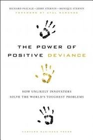 the-power-of-positive-deviance--how-unlikely-innovators-solve-the-world---s-toughest-problems