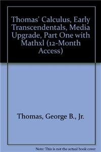 Thomas' Calculus, Early Transcendentals, Media Upgrade, Part One with MathXL (12-month access) (11th Edition)