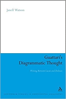 Book Guattari's Diagrammatic Thought: Writing Between Lacan and Deleuze (Continuum Studies in Continental Philosophy)
