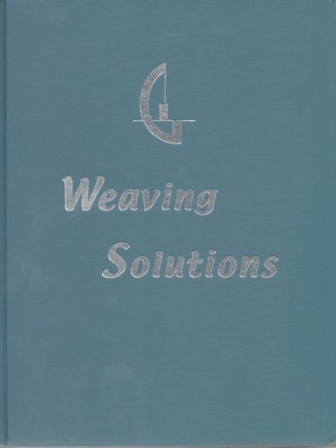 Weaving Solutions: Shortcuts, Tips and Ideas for the Handweaver