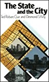 The State and the City, Gurr, Ted R. and King, Desmond S., 0226310906