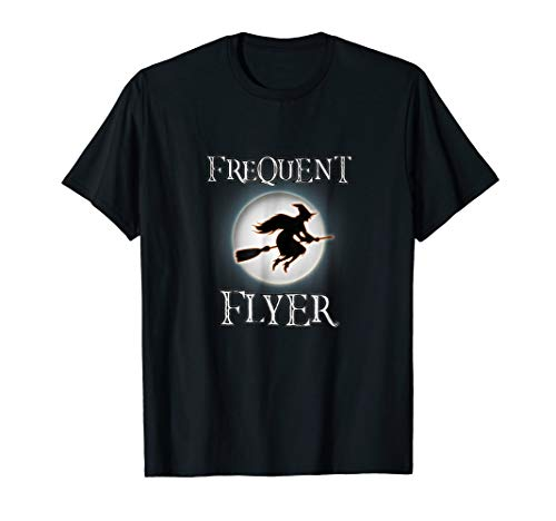 Frequent Flyer Funny Halloween Witch T-Shirt Costume