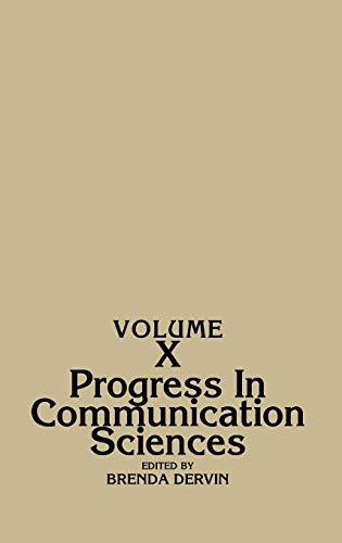 Progress in Communication Sciences, Volume 10: 010 Brenda L. Dervin