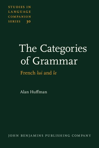 The Categories of Grammar: French <i>lui</i> and <i>le</i> (Studies in Language Companion Series)