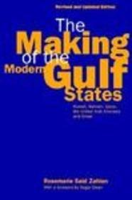 The Making ot the Modern Gulf States: Kuwait, Bahrain, Qatar, the United Arab Emirates and Oman