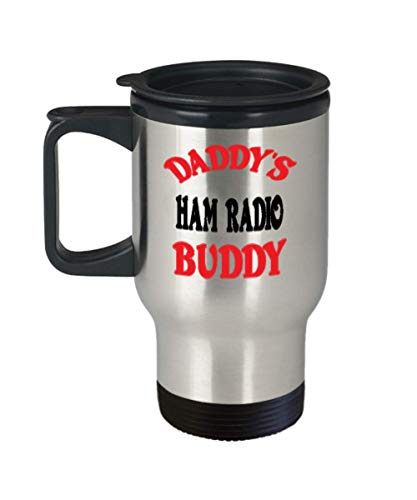 Insulated Travel Mug Daddy's Ham Radio Buddy Coffee Mug - Unique Cool Cute Father's Day Gifts Trust Me Great Novelty Gift Dad,al4584 ()