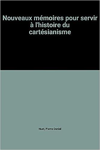 Bons livres pdf téléchargement gratuit Nouveaux mémoires pour servir à l'histoire du cartésianisme ePub