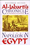 Napoleon in Egypt : Al-Jabartai's Chronicle of the French Occupation 1798 Expanded Edition for the 250th Anniversary of Al-Jabarti's Birth, Al-Jabarti, Abd Al-Rahman and Moreh, Shmuel, 1558763384
