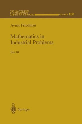 Mathematics in Industrial Problems: Part 10 (The IMA Volumes in Mathematics and its Applications) (Pt. 10)