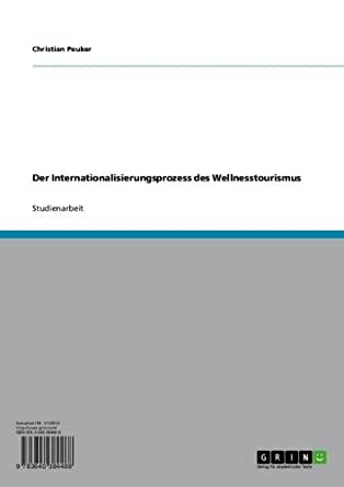 Der Internationalisierungsprozess des Wellnesstourismus (German Edition)
