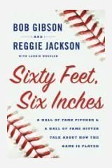 Sixty Feet, Six Inches: A Hall of Fame Pitcher and a Hall of Fame Hitter Talk ab Hardcover
