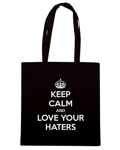 AND KEEP TKC2602 HATERS CALM Borsa Nera LOVE Shopper YOUR wvqwSOn7U