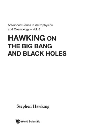 Hawking On The Big Bang And Black Holes (Advanced Series in Astrophysics and Cosmology)