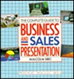 Complete Guide to Business and Sales Presentation, Bird, Malcolm, 0442302886
