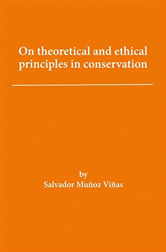 On Theoretical and Ethical Principles in Conservation por Munoz Vinas, Salvador