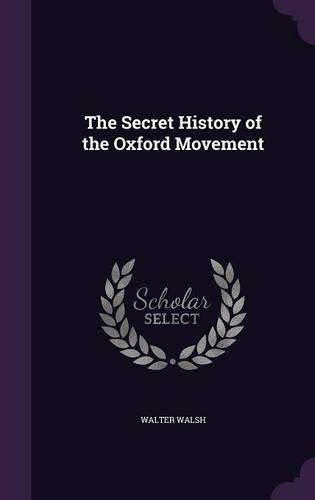 Read Online The Secret History of the Oxford Movement pdf