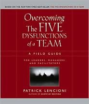 Overcoming the Five Dysfunctions of a Team 1st (first) edition Text Only