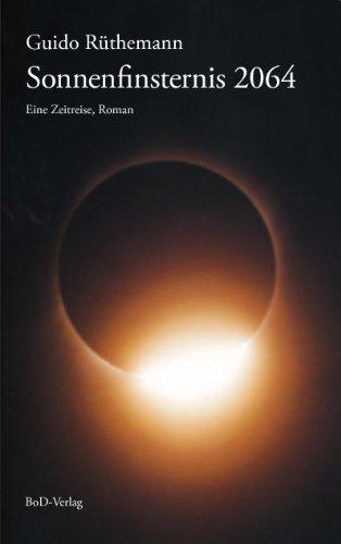 Sonnenfinsternis 2064: Eine Zeitreise (German Edition)