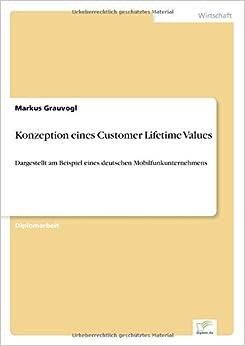 Book Konzeption eines Customer Lifetime Values: Dargestellt am Beispiel eines deutschen Mobilfunkunternehmens