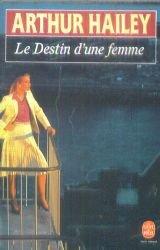 Le Destin d'une femme par Arthur Hailey
