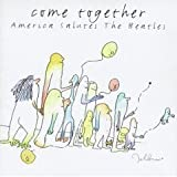 : Come Together - America Salutes the Beatles