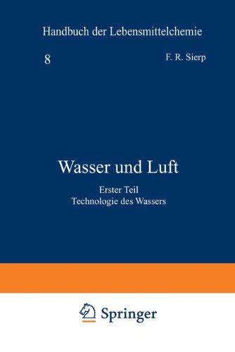Wasser und Luft: Erster Teil Technologie des Wassers (Handbuch der Lebensmittelchemie) (German Edition)