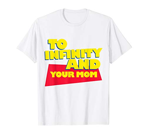 To Infinity and Your Mom Shirt, Vacation Tee, ()