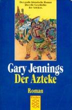 Der Azteke. Roman.