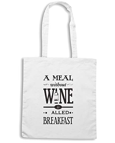Speed Shirt Borsa Shopper Bianca CIT0006 A MEAL WITHOUTH WINE IS CALLED BREAKFAST