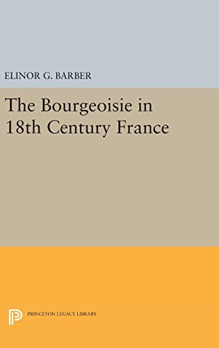 The Bourgeoisie in 18th–Century France